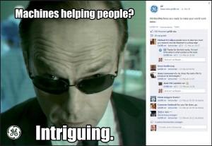"""""""Maschinen helfen Leuten? Faszinierend."""" aus der Facebook-Seite von GE"""