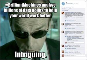 """""""Brillante Maschinen analysieren Milliarden von Datensätzen, damit Ihre Welt besser funktioniert. Faszinierend"""" aus der Facebook-Seite von GE"""